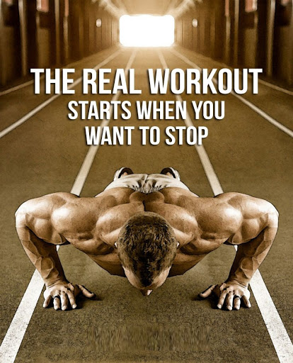 the Real Workout Starts when You Want to stop